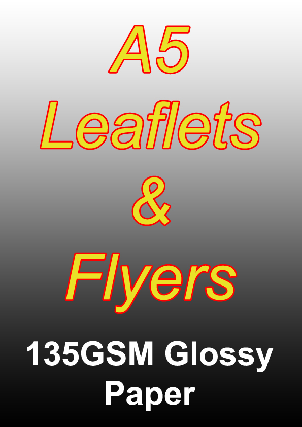 Leaflet Printing - 1000 A5 Full Colour Sided Flyers on 135gsm Glossy Paper