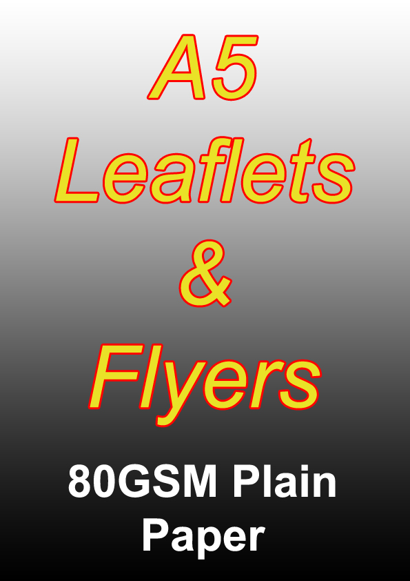 Leaflet Printing - 2500 A5 Full Colour Sided Flyers on 80gsm Plain Paper